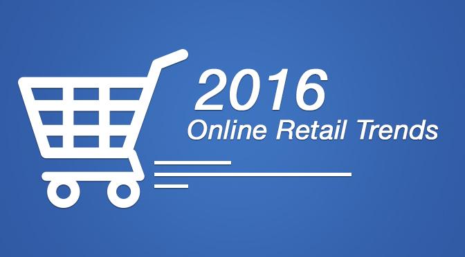 Online retails trends 2016