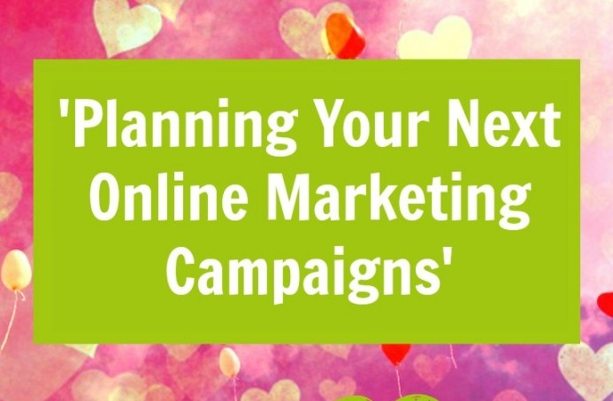 Planning-Your-Next-Online-Marketing-Campaigns-694x1024