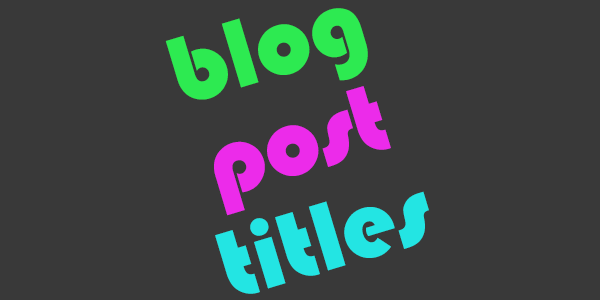 Secrets to write a catchy blog title: I